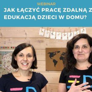 Webinar – Jak łączyć pracę zdalną z edukacją dzieci w domu?