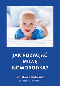 """Oksiążce """"jak rozwijać mowę noworodka?"""""""
